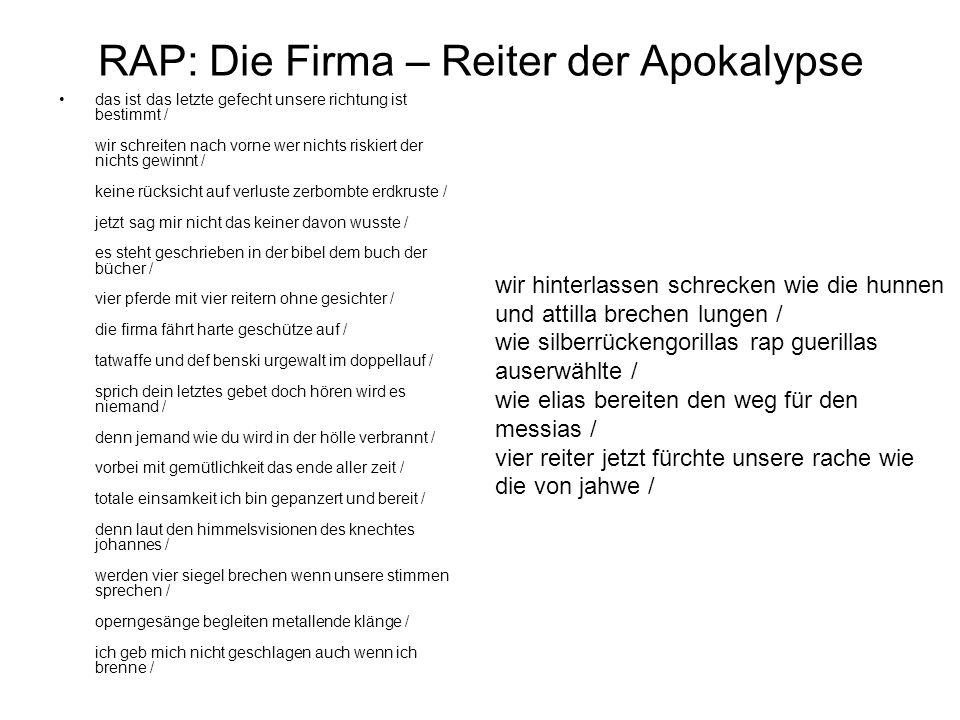 RAP: Die Firma – Reiter der Apokalypse das ist das letzte gefecht unsere richtung ist bestimmt / wir schreiten nach vorne wer nichts riskiert der nich