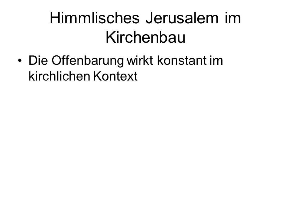 Himmlisches Jerusalem im Kirchenbau Die Offenbarung wirkt konstant im kirchlichen Kontext