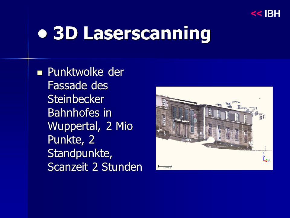 3D Laserscanning 3D Laserscanning Punktwolke der Fassade des Steinbecker Bahnhofes in Wuppertal, 2 Mio Punkte, 2 Standpunkte, Scanzeit 2 Stunden Punktwolke der Fassade des Steinbecker Bahnhofes in Wuppertal, 2 Mio Punkte, 2 Standpunkte, Scanzeit 2 Stunden << IBH