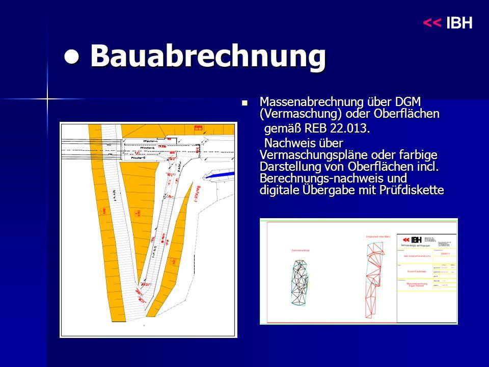 Bauabrechnung Bauabrechnung Massenabrechnung über DGM (Vermaschung) oder Oberflächen Massenabrechnung über DGM (Vermaschung) oder Oberflächen gemäß REB 22.013.
