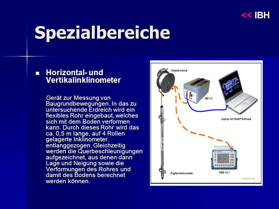 Spezialbereiche Horizontal- und Vertikalinklinometer Horizontal- und Vertikalinklinometer Gerät zur Messung von Baugrundbewegungen.