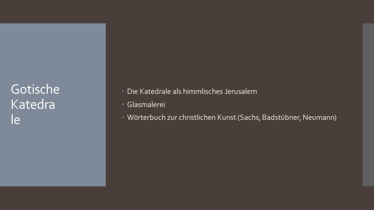 Gotische Katedra le  Die Katedrale als himmlisches Jerusalem  Glasmalerei  Wörterbuch zur christlichen Kunst (Sachs, Badstübner, Neumann)