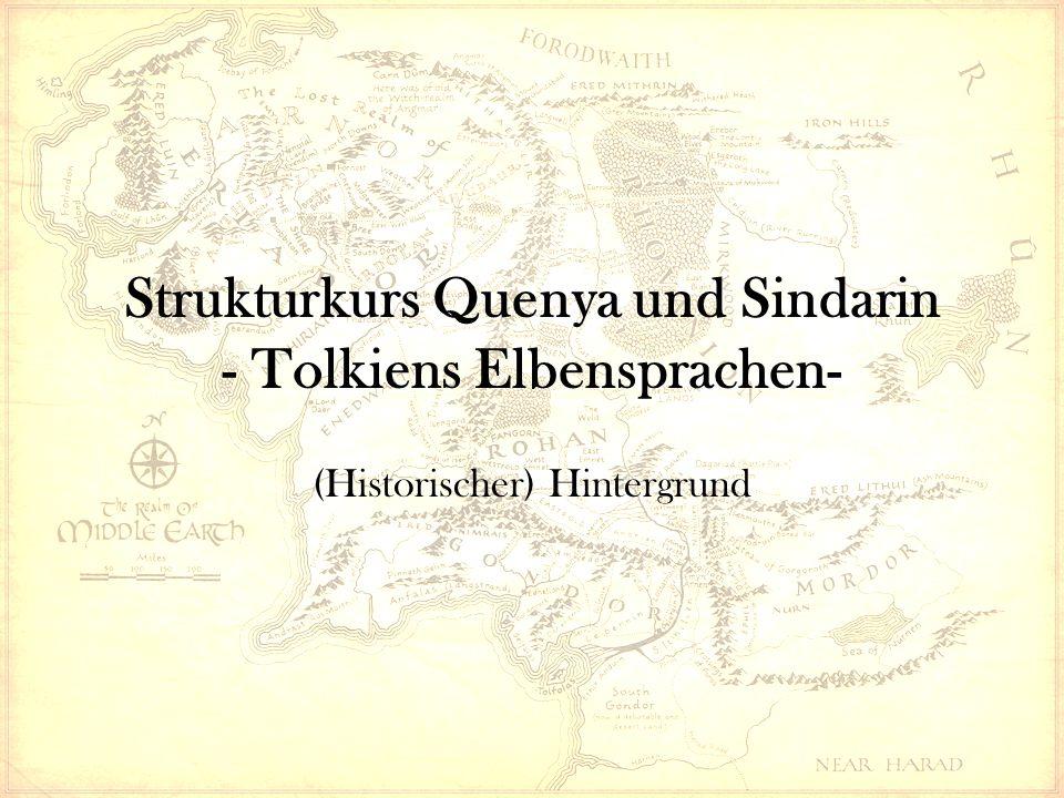 Strukturkurs Quenya und Sindarin - Tolkiens Elbensprachen- (Historischer) Hintergrund
