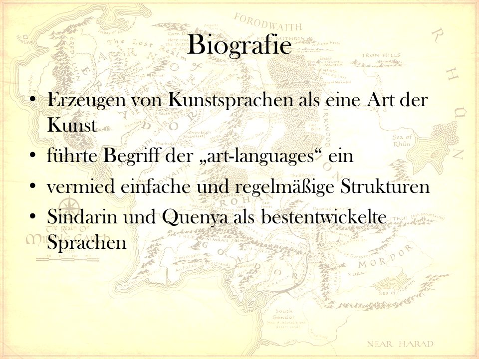 """Biografie Erzeugen von Kunstsprachen als eine Art der Kunst führte Begriff der """"art-languages ein vermied einfache und regelmäßige Strukturen Sindarin und Quenya als bestentwickelte Sprachen"""