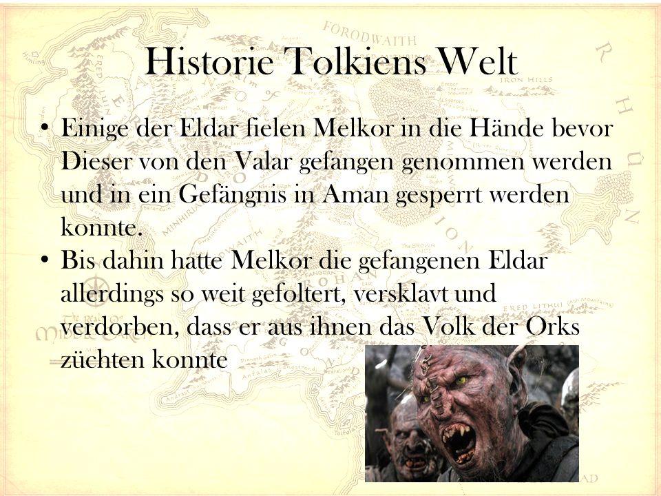 Historie Tolkiens Welt Einige der Eldar fielen Melkor in die Hände bevor Dieser von den Valar gefangen genommen werden und in ein Gefängnis in Aman gesperrt werden konnte.