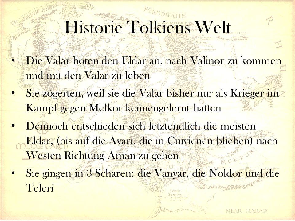 Historie Tolkiens Welt Die Valar boten den Eldar an, nach Valinor zu kommen und mit den Valar zu leben Sie zögerten, weil sie die Valar bisher nur als Krieger im Kampf gegen Melkor kennengelernt hatten Dennoch entschieden sich letztendlich die meisten Eldar, (bis auf die Avari, die in Cuivienen blieben) nach Westen Richtung Aman zu gehen Sie gingen in 3 Scharen: die Vanyar, die Noldor und die Teleri