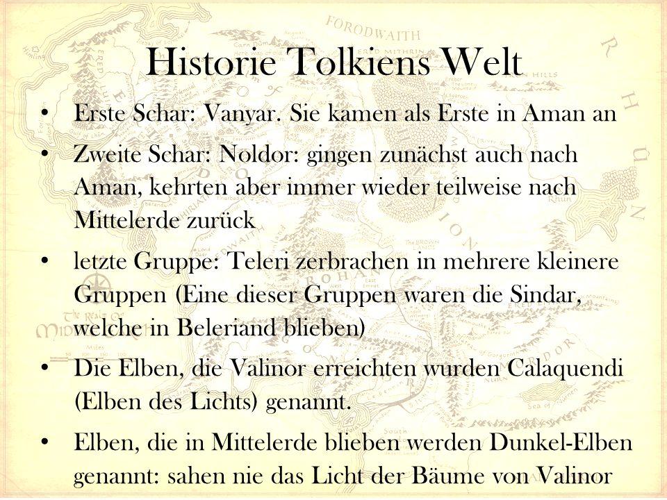 Historie Tolkiens Welt Erste Schar: Vanyar. Sie kamen als Erste in Aman an Zweite Schar: Noldor: gingen zunächst auch nach Aman, kehrten aber immer wi