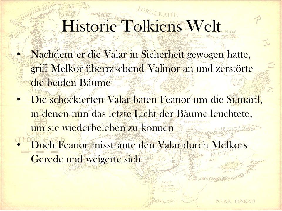 Historie Tolkiens Welt Nachdem er die Valar in Sicherheit gewogen hatte, griff Melkor überraschend Valinor an und zerstörte die beiden Bäume Die schockierten Valar baten Feanor um die Silmaril, in denen nun das letzte Licht der Bäume leuchtete, um sie wiederbeleben zu können Doch Feanor misstraute den Valar durch Melkors Gerede und weigerte sich