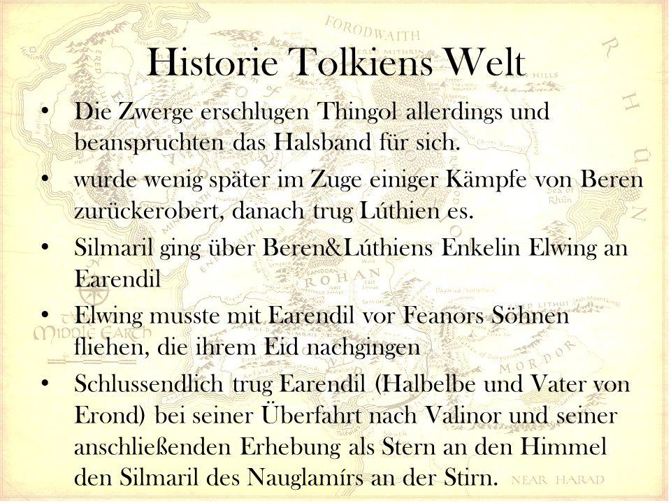 Historie Tolkiens Welt Die Zwerge erschlugen Thingol allerdings und beanspruchten das Halsband für sich. wurde wenig später im Zuge einiger Kämpfe von
