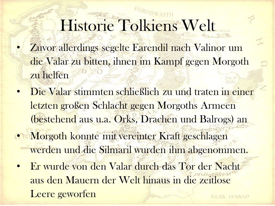 Historie Tolkiens Welt Zuvor allerdings segelte Earendil nach Valinor um die Valar zu bitten, ihnen im Kampf gegen Morgoth zu helfen Die Valar stimmte