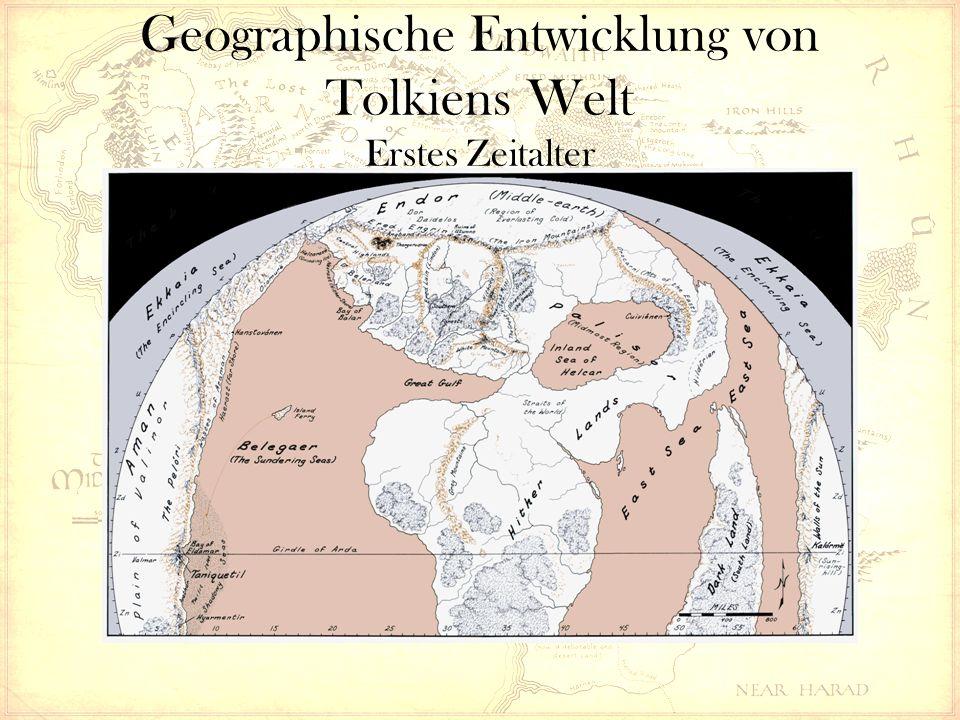 Geographische Entwicklung von Tolkiens Welt Erstes Zeitalter