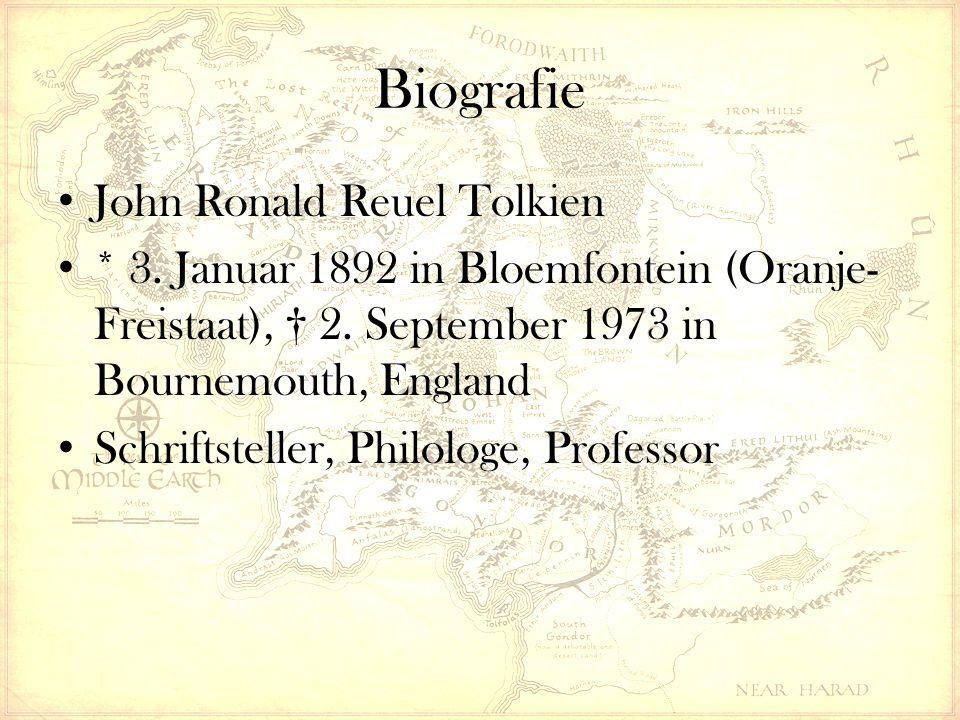 John Ronald Reuel Tolkien * 3. Januar 1892 in Bloemfontein (Oranje- Freistaat), † 2. September 1973 in Bournemouth, England Schriftsteller, Philologe,