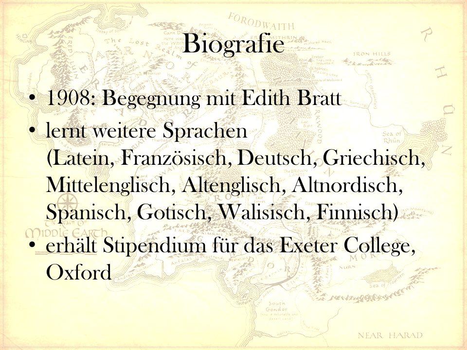 Biografie 1908: Begegnung mit Edith Bratt lernt weitere Sprachen (Latein, Französisch, Deutsch, Griechisch, Mittelenglisch, Altenglisch, Altnordisch, Spanisch, Gotisch, Walisisch, Finnisch) erhält Stipendium für das Exeter College, Oxford