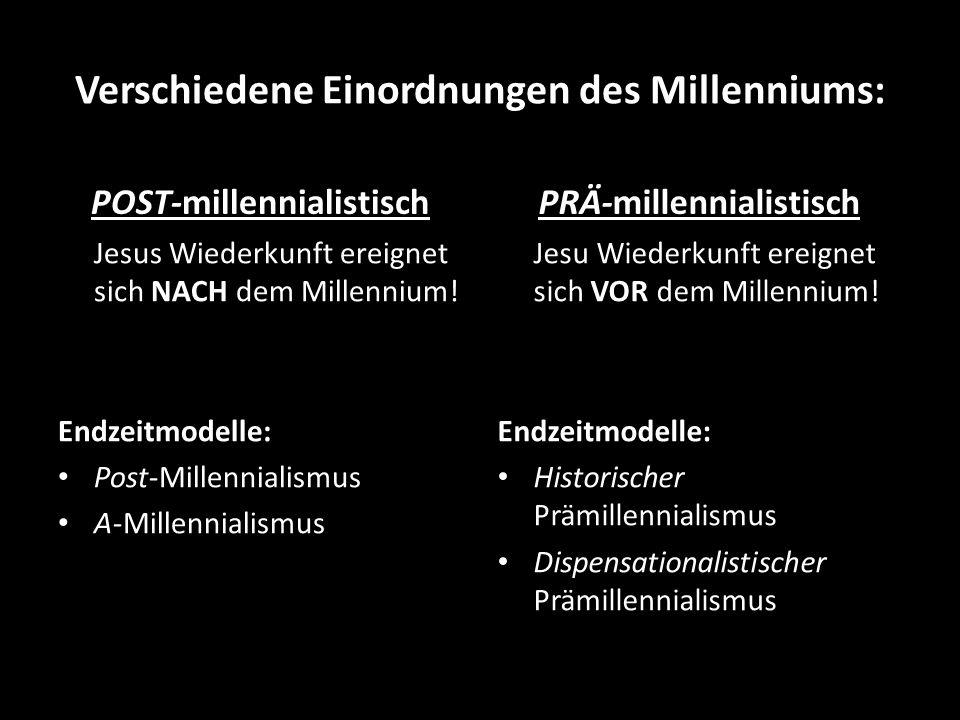 Verschiedene Einordnungen des Millenniums: POST-millennialistisch Jesus Wiederkunft ereignet sich NACH dem Millennium! Endzeitmodelle: Post-Millennial