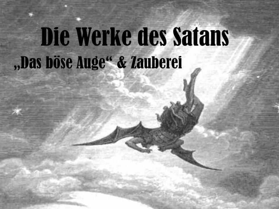 """Die Werke des Satans """"Das böse Auge & Zauberei"""
