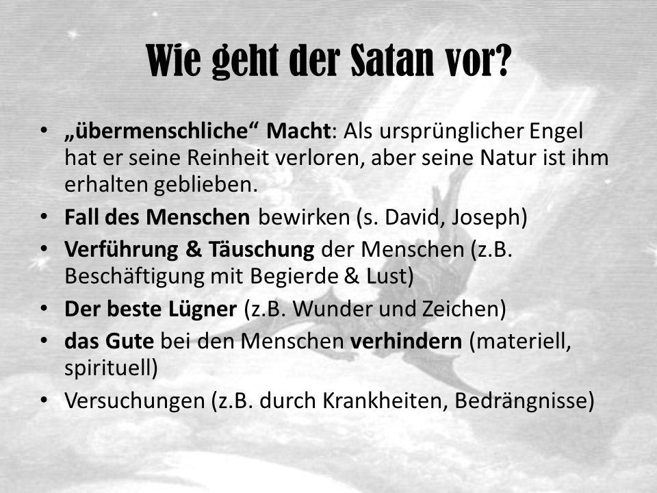 Wie geht der Satan vor.