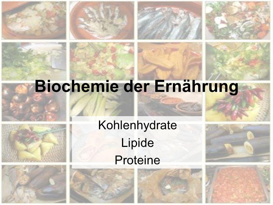 Biochemie der Ernährung Kohlenhydrate Lipide Proteine