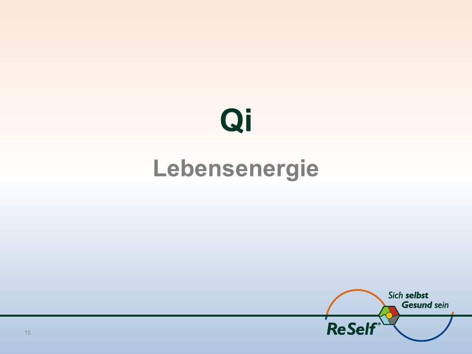 15 Qi Lebensenergie