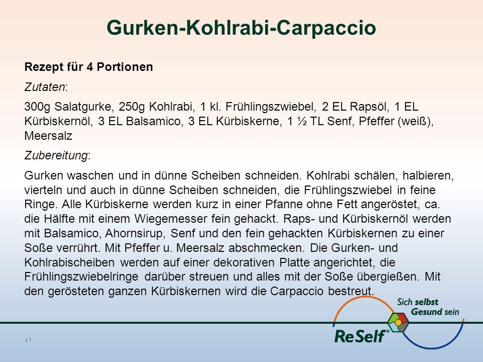 Gurken-Kohlrabi-Carpaccio Rezept für 4 Portionen Zutaten: 300g Salatgurke, 250g Kohlrabi, 1 kl.