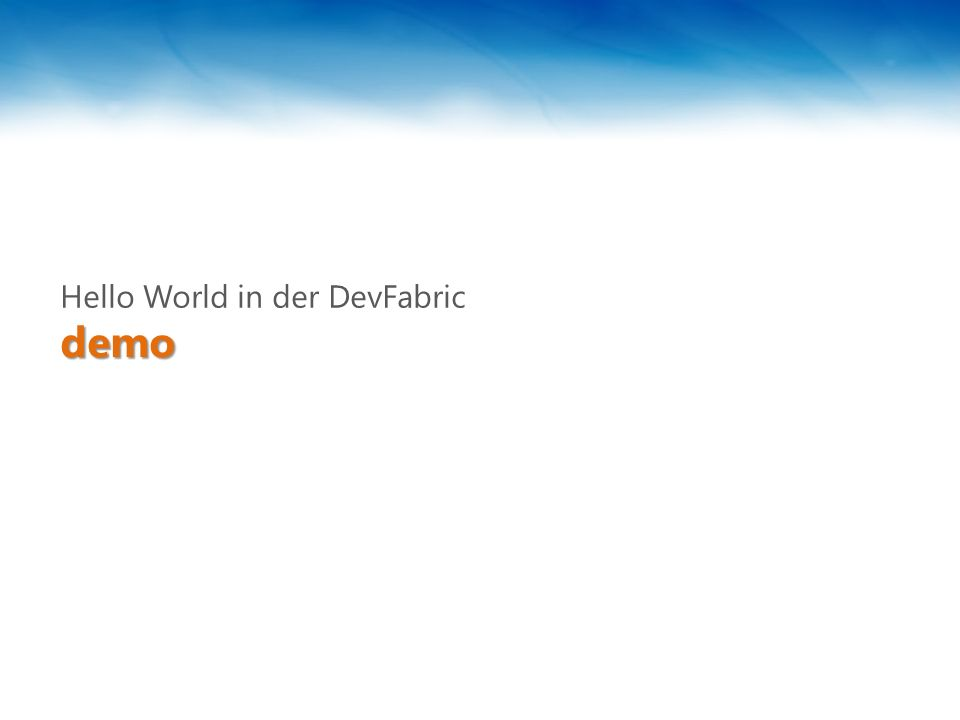 demodemo Hello World in der DevFabric