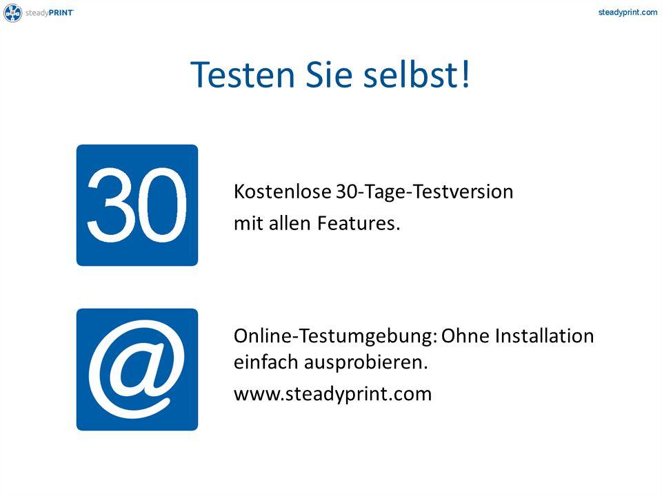 Testen Sie selbst! Kostenlose 30-Tage-Testversion mit allen Features. Online-Testumgebung: Ohne Installation einfach ausprobieren. www.steadyprint.com