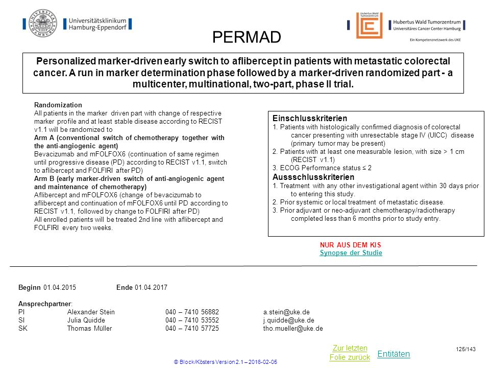 Entitäten Zur letzten Folie zurück PERMAD Personalized marker-driven early switch to aflibercept in patients with metastatic colorectal cancer. A run