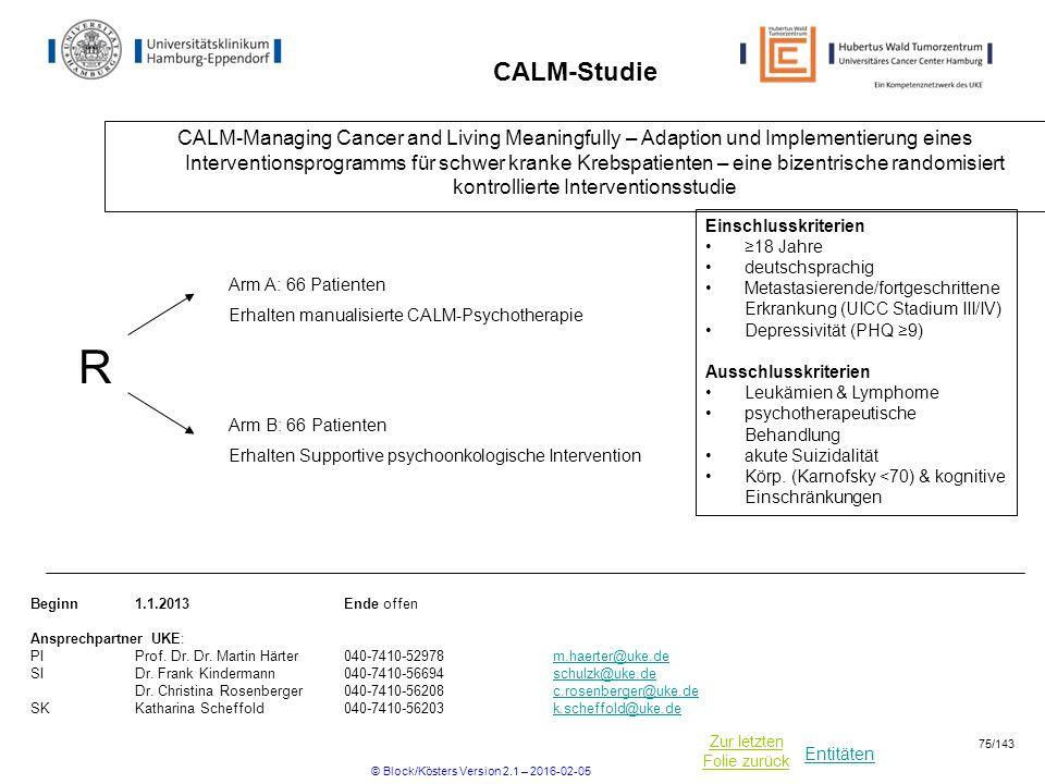 Entitäten Zur letzten Folie zurück CALM-Studie CALM-Managing Cancer and Living Meaningfully – Adaption und Implementierung eines Interventionsprogramm