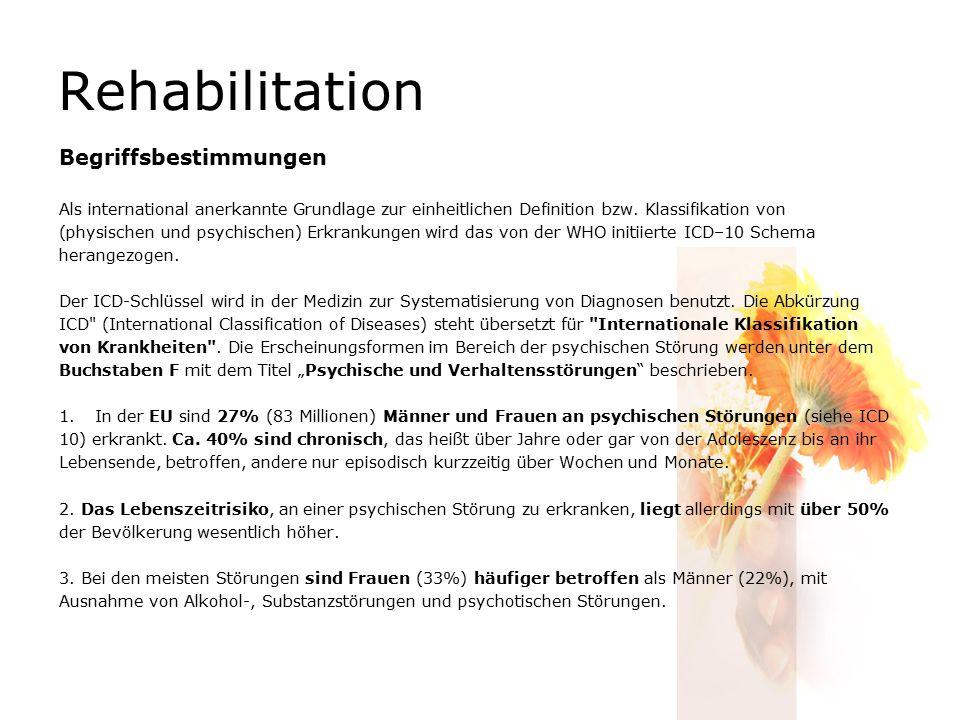 Rehabilitation Begriffsbestimmungen Als international anerkannte Grundlage zur einheitlichen Definition bzw. Klassifikation von (physischen und psychi