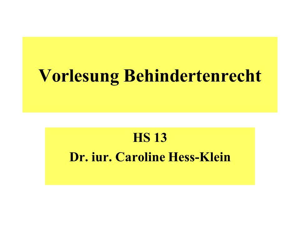 Vorlesung Behindertenrecht HS 13 Dr. iur. Caroline Hess-Klein