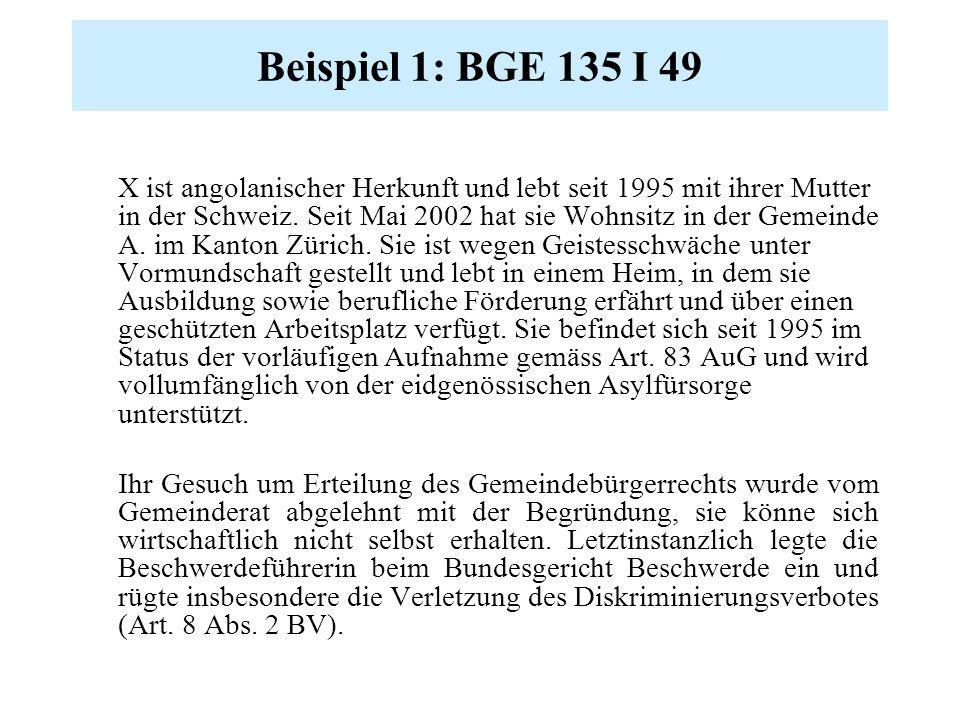 Beispiel 1: BGE 135 I 49 X ist angolanischer Herkunft und lebt seit 1995 mit ihrer Mutter in der Schweiz.