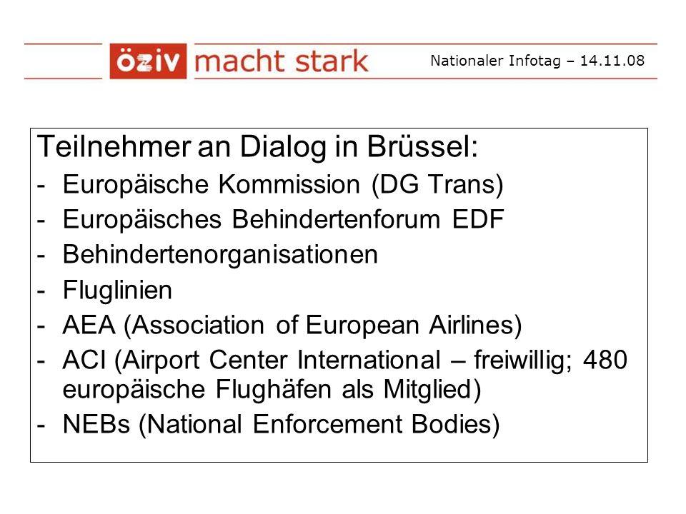 Nationaler Infotag – 14.11.08 Erweiterte Zielgruppendefinition: Auch Flugreisende mit eingeschränkter Mobilität Anm.: siehe dazu auch Verordnung in USA (zum Air Carrier Access Act)