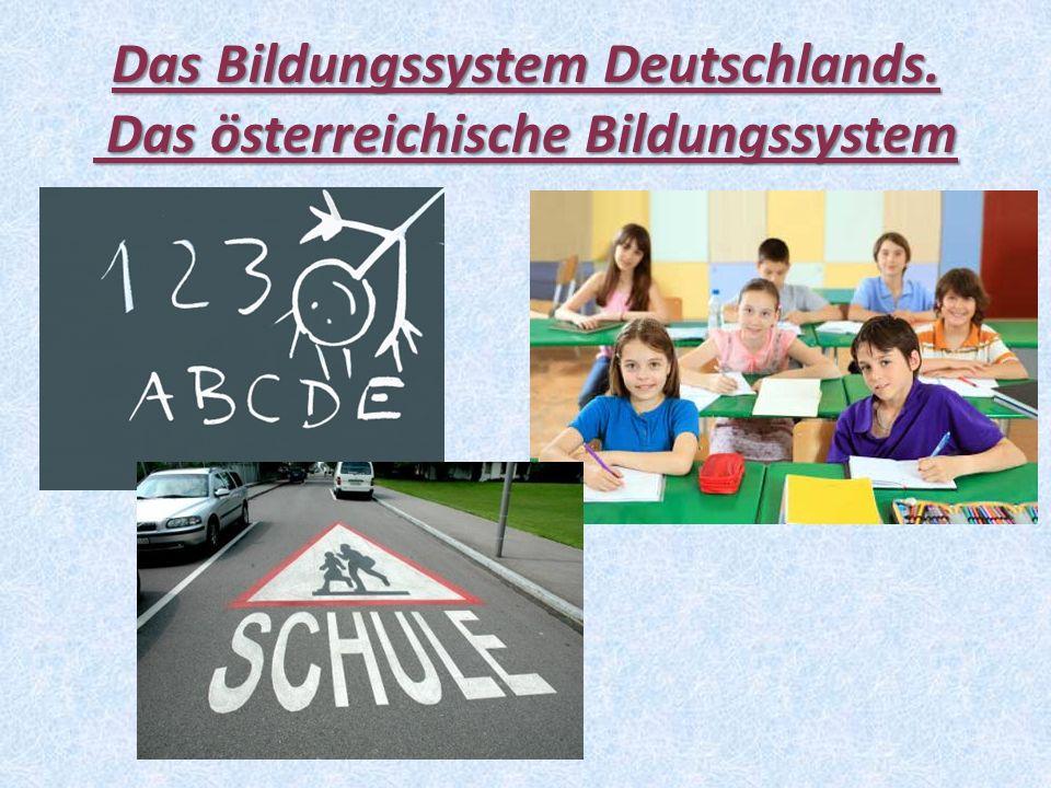 Das Bildungssystem Deutschlands. Das österreichische Bildungssystem