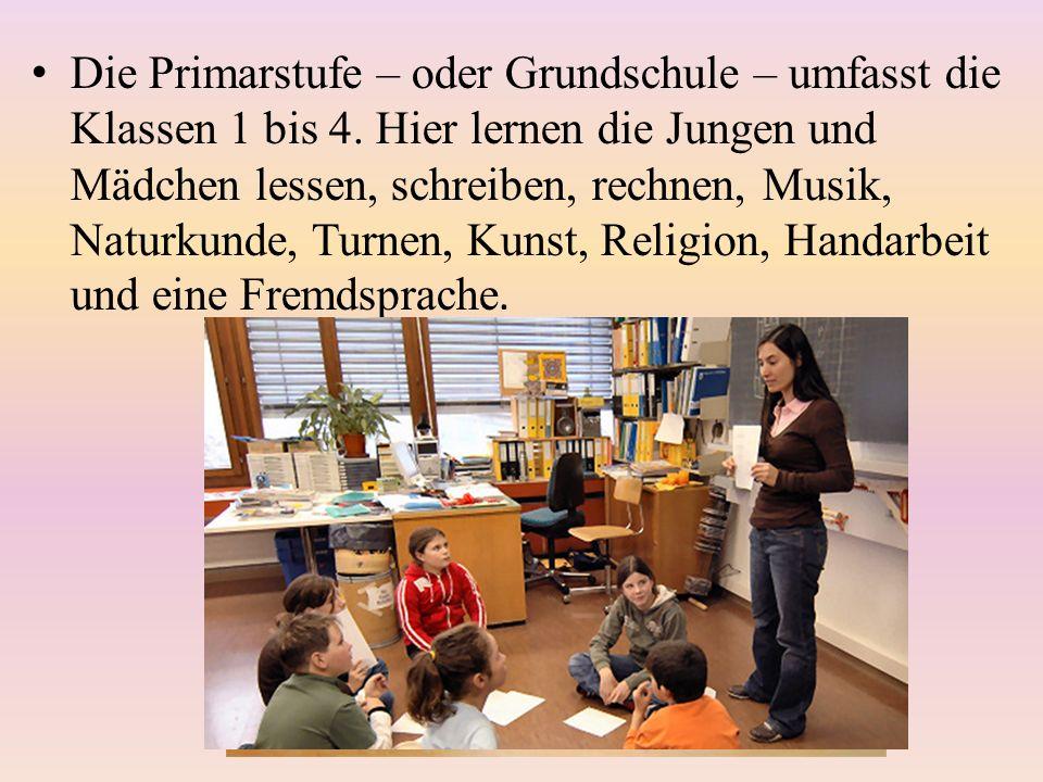 Die Primarstufe – oder Grundschule – umfasst die Klassen 1 bis 4.