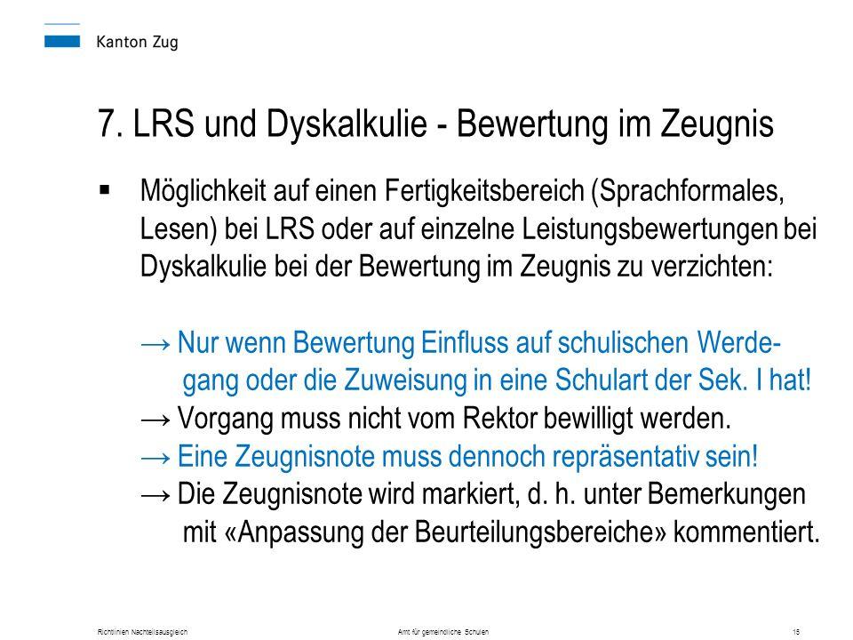 Richtlinien Nachteilsausgleich Amt für gemeindliche Schulen15  Möglichkeit auf einen Fertigkeitsbereich (Sprachformales, Lesen) bei LRS oder auf einz