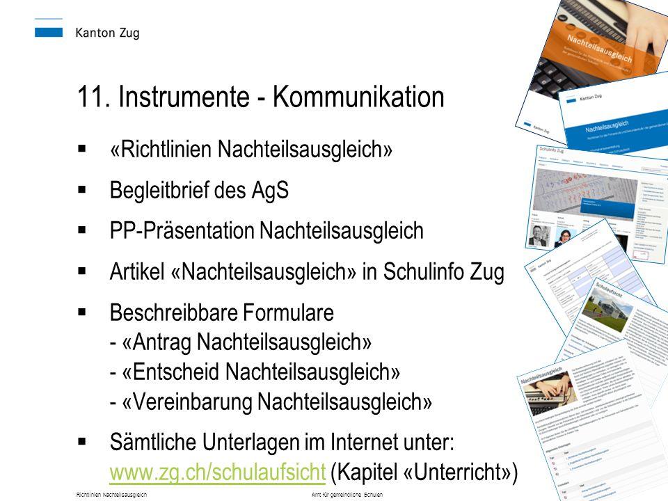 Richtlinien Nachteilsausgleich Amt für gemeindliche Schulen19 11. Instrumente - Kommunikation  «Richtlinien Nachteilsausgleich»  Begleitbrief des Ag