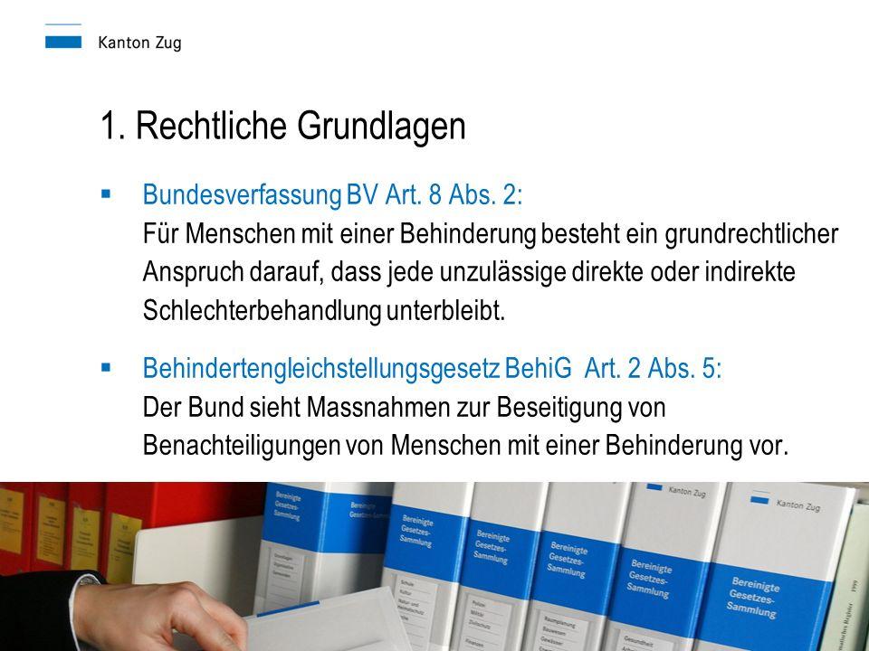 Richtlinien Nachteilsausgleich Amt für gemeindliche Schulen4 1. Rechtliche Grundlagen  Bundesverfassung BV Art. 8 Abs. 2: Für Menschen mit einer Behi