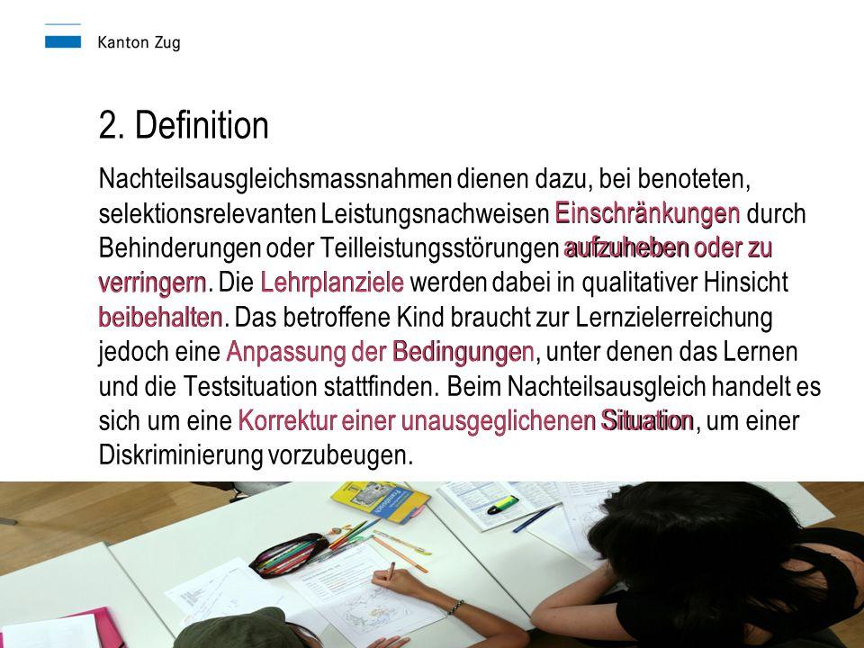 Richtlinien Nachteilsausgleich Amt für gemeindliche Schulen5 2. Definition Nachteilsausgleichsmassnahmen dienen dazu, bei benoteten, selektionsrelevan