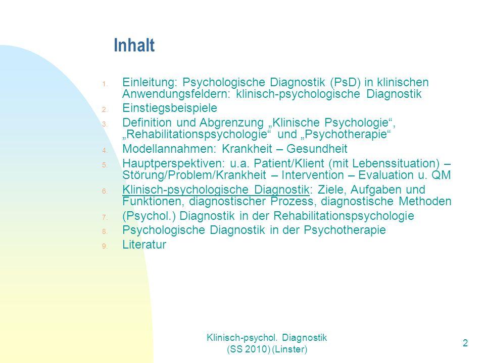 Klinisch-psychol.Diagnostik (SS 2010) (Linster) 2 Inhalt 1.