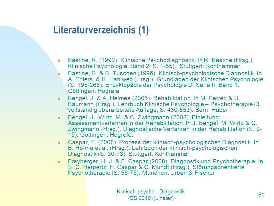 Klinisch-psychol.Diagnostik (SS 2010) (Linster) 51 Literaturverzeichnis (1) Bastine, R.