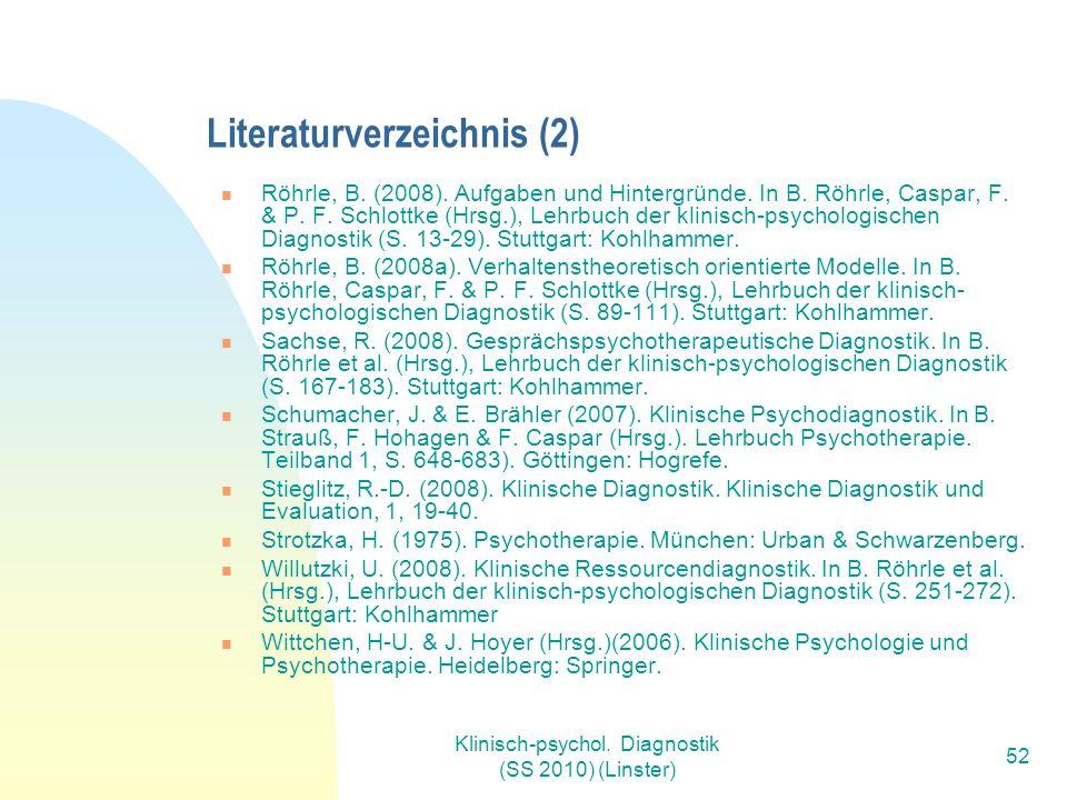 Klinisch-psychol. Diagnostik (SS 2010) (Linster) 52 Literaturverzeichnis (2) Röhrle, B.