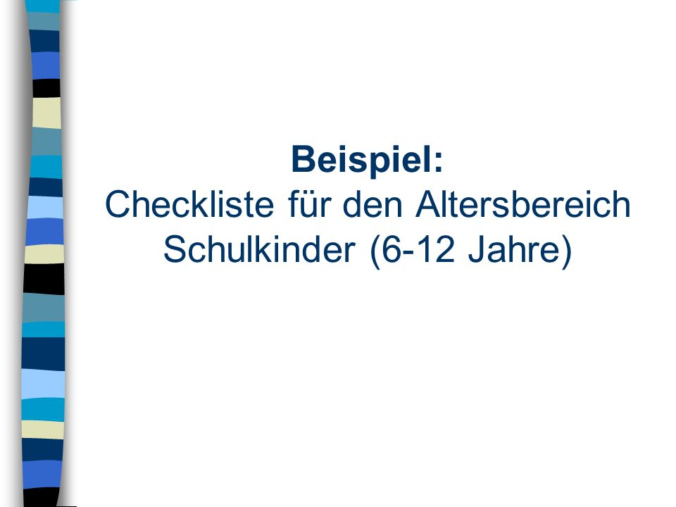 Beispiel: Checkliste für den Altersbereich Schulkinder (6-12 Jahre)