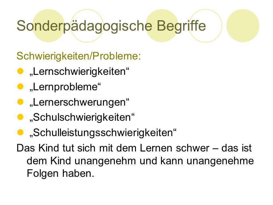 """Sonderpädagogische Begriffe Schwierigkeiten/Probleme: """"Lernschwierigkeiten"""" """"Lernprobleme"""" """"Lernerschwerungen"""" """"Schulschwierigkeiten"""" """"Schulleistungss"""
