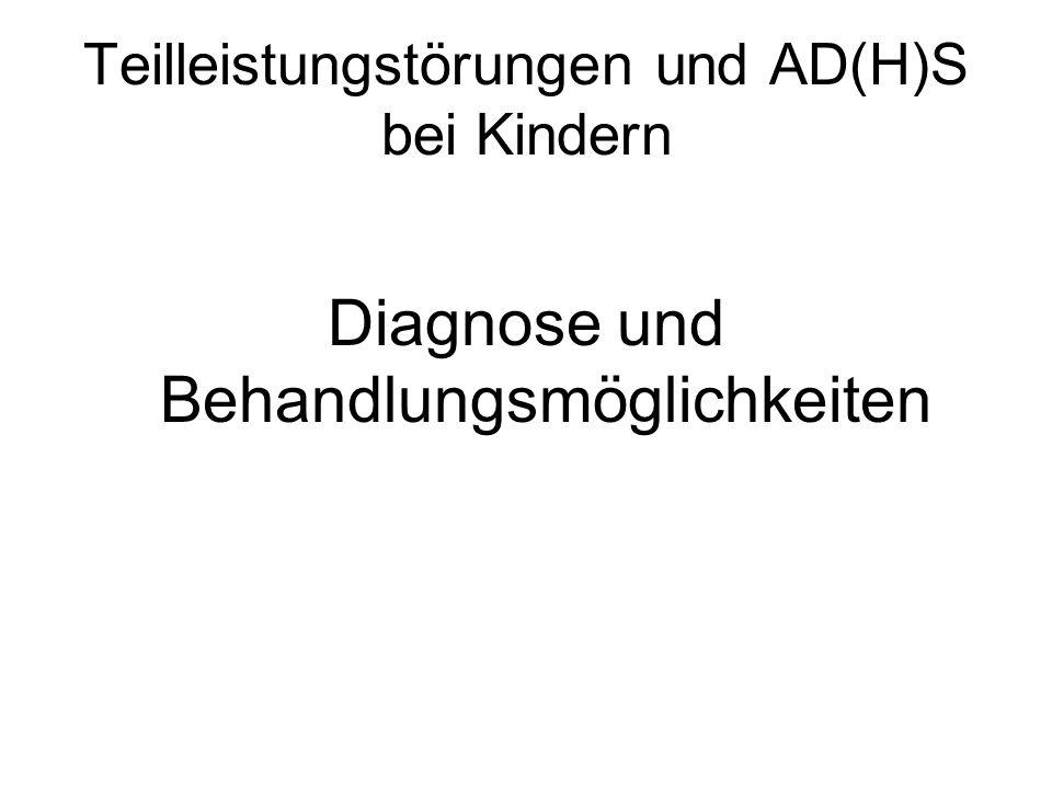 Teilleistungstörungen und AD(H)S bei Kindern Diagnose und Behandlungsmöglichkeiten