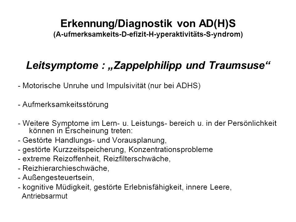 """Erkennung/Diagnostik von AD(H)S (A-ufmerksamkeits-D-efizit-H-yperaktivitäts-S-yndrom) Leitsymptome : """"Zappelphilipp und Traumsuse - Motorische Unruhe und Impulsivität (nur bei ADHS) - Aufmerksamkeitsstörung - Weitere Symptome im Lern- u."""