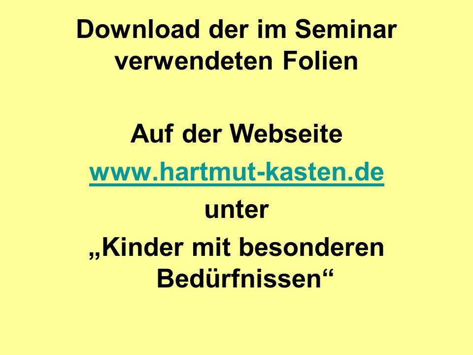 """Download der im Seminar verwendeten Folien Auf der Webseite www.hartmut-kasten.de unter """"Kinder mit besonderen Bedürfnissen"""