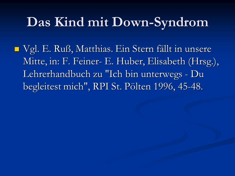 Das Kind mit Down-Syndrom Vgl. E. Ruß, Matthias.
