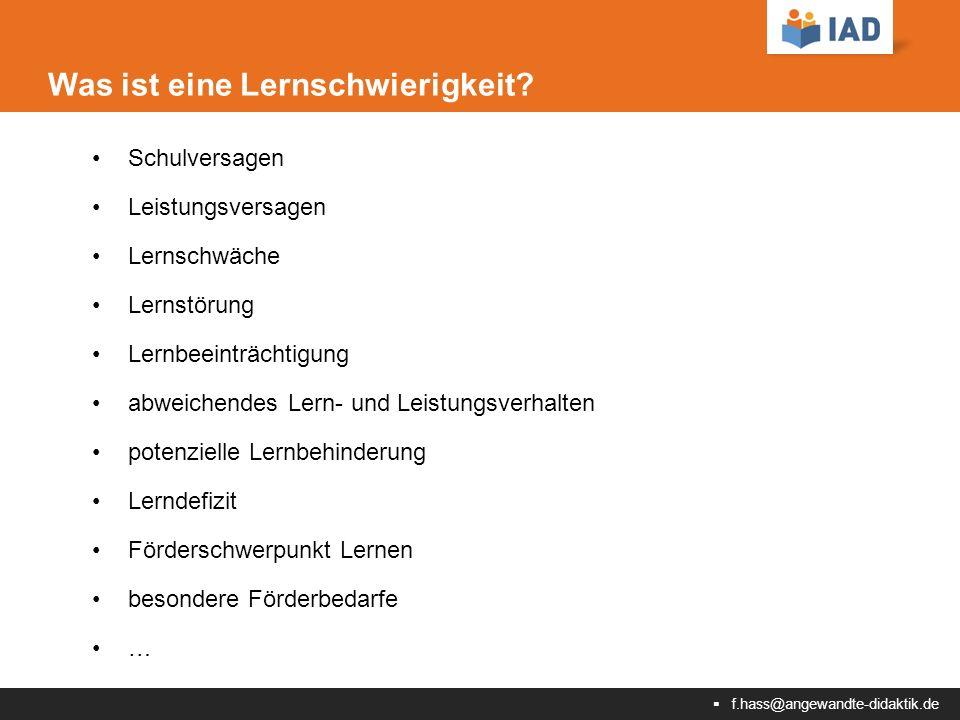  f.hass@angewandte-didaktik.de Was ist eine Lernschwierigkeit.