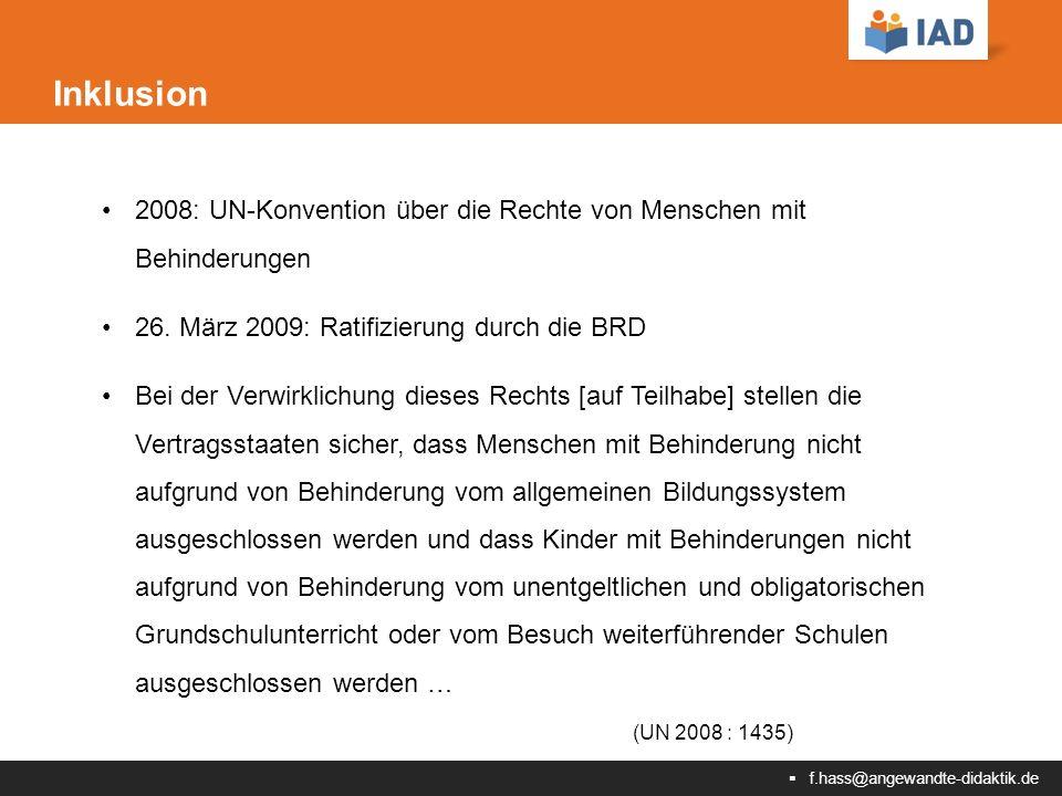  f.hass@angewandte-didaktik.de Inklusion 2008: UN-Konvention über die Rechte von Menschen mit Behinderungen 26.
