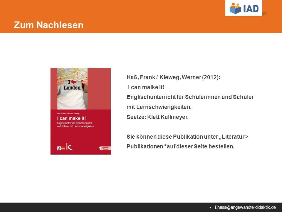  f.hass@angewandte-didaktik.de Zum Nachlesen Haß, Frank / Kieweg, Werner (2012): I can malke it.
