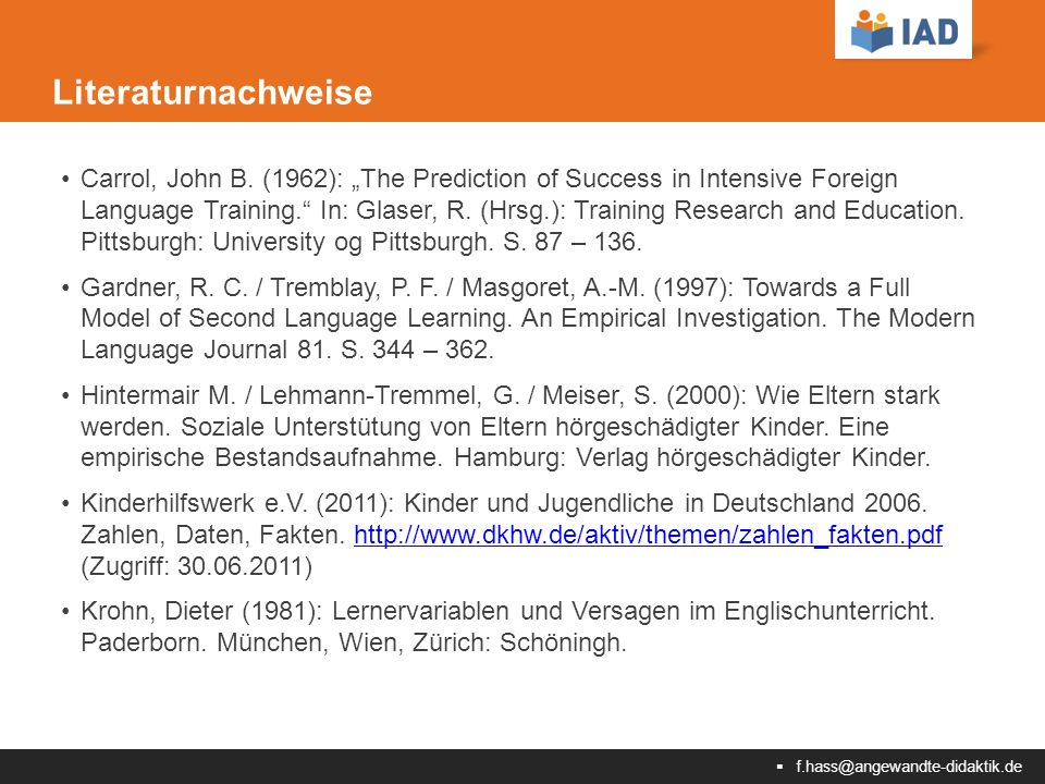 " f.hass@angewandte-didaktik.de Literaturnachweise Carrol, John B. (1962): ""The Prediction of Success in Intensive Foreign Language Training."" In: Gla"
